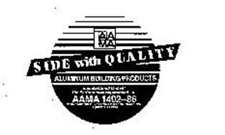 AAMA SIDE WITH QUALITY ALUMINUM BUILDING PRODUCTS MANUFACTURED TO MEET THE PERFORMANCE REQUIREMENTS OF AAMA 1402-86 STANDARD SPECIFICATION FOR ALUMINUM SIDING SOFFIT & FASCIA