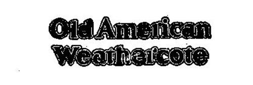 OLD AMERICAN WEATHERCOTE