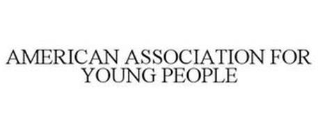 AMERICAN ASSOCIATION FOR YOUNG PEOPLE