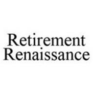 RETIREMENT RENAISSANCE