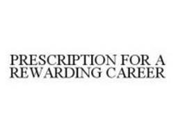 PRESCRIPTION FOR A REWARDING CAREER