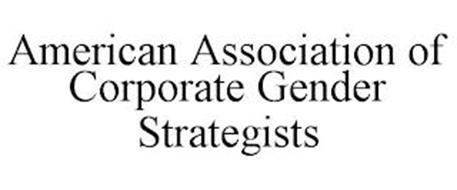 AMERICAN ASSOCIATION OF CORPORATE GENDER STRATEGISTS