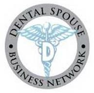 D DENTAL SPOUSE BUSINESS NETWORK