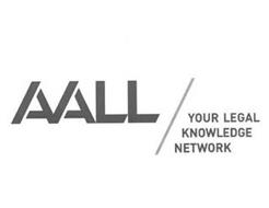 AALL YOUR LEGAL KNOWLEDGE NETWORK