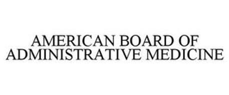 AMERICAN BOARD OF ADMINISTRATIVE MEDICINE