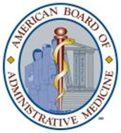 AMERICAN BOARD OF ADMINISTRATIVE MEDICINE ANNING HEALTH ECONOMICS AND FINANCE HEALTH CARE LAW ORGANIZED 2010