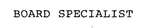 BOARD SPECIALIST