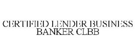 CERTIFIED LENDER BUSINESS BANKER CLBB