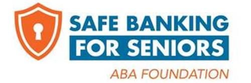 SAFE BANKING FOR SENIORS ABA FOUNDATION