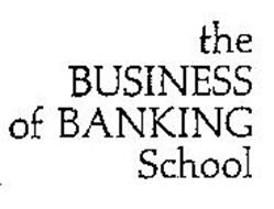 THE BUSINESS OF BANKING SCHOOL