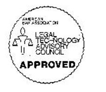 AMERICAN BAR ASSOCIATION LEGAL TECHNOLOGY ADVISORY COUNCIL APPROVED