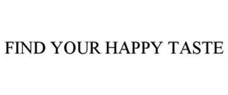 FIND YOUR HAPPY TASTE