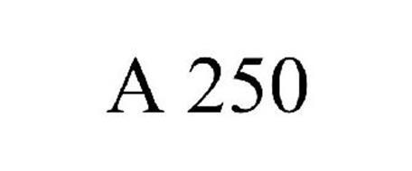 A 250