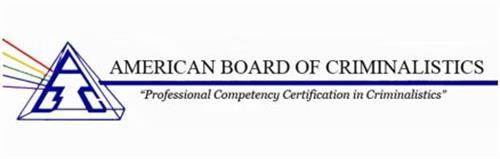 "ABC AMERICAN BOARD OF CRIMINALISTICS ""PROFESSIONAL COMPETECY CERTIFICATION IN CRIMINALISTICS"""