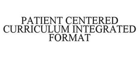 PATIENT CENTERED CURRICULUM INTEGRATED FORMAT
