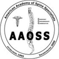 AMERICAN ACADEMY OF SPINE SPECIALISTS AAOSS ESTABLISHED 1995 INCORPORATED 2000 COMPETENT COMPASSIONATE CONSERVATIVE