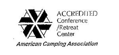 ACCREDITED CONFERENCE/RETREAT CENTER AMERICAN CAMPING ASSOCIATION