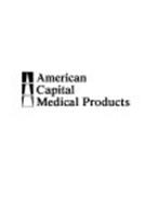AMERICAN CAPITAL MEDICAL PRODUCTS