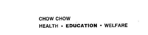 CHOW CHOW HEALTH.EDUCATION.WELFARE