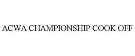 ACWA CHAMPIONSHIP COOK OFF