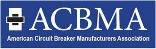 ACBMA AMERICAN CIRCUIT BREAKER MANUFACTURERS ASSOCIATION