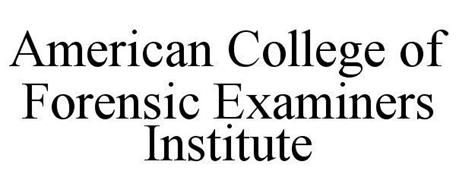 AMERICAN COLLEGE OF FORENSIC EXAMINERS INSTITUTE