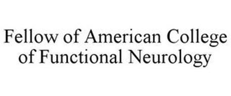 FELLOW OF AMERICAN COLLEGE OF FUNCTIONAL NEUROLOGY