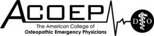ACOEP THE AMERICAN COLLEGE OF OSTEOPATHIC EMERGENCY PHYSICIANS DO