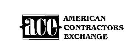 ACE AMERICAN CONTRACTORS EXCHANGE