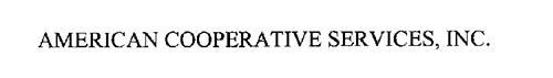 AMERICAN COOPERATIVE SERVICES, INC.