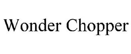 WONDER CHOPPER