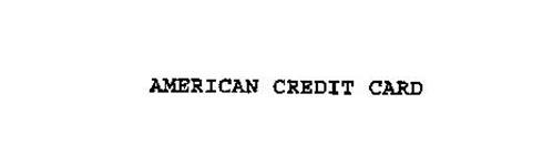 AMERICAN CREDIT CARD