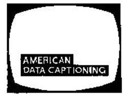AMERICAN DATA CAPTIONING