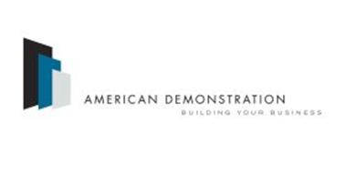 AMERICAN DEMONSTRATION BUILDING YOUR BUSINESS