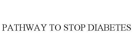 PATHWAY TO STOP DIABETES