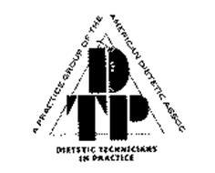 DTP DIETETIC TECHNICIANS IN PRACTICE A PRACTICE GROUP OF THE AMERICAN DIETETIC ASSOC.