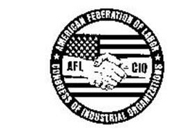 an analysis of the american federation of labor and the congress of industrial organizations The american federation of labor and the congress of industrial organizations, although originally having vastly different viewpoints, merged in 1955.