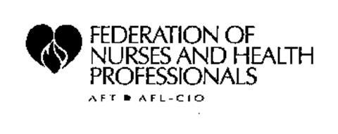 FEDERATION OF NURSES AND HEALTH PROFESSIONALS A F T A F L - C I O