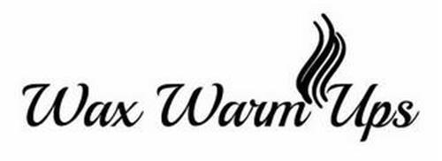 WAX WARM UPS