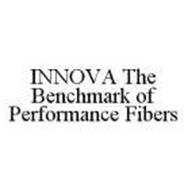 INNOVA THE BENCHMARK OF PERFORMANCE FIBERS