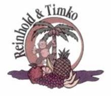 REINHOLD & TIMKO