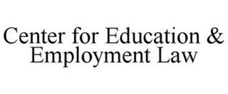 CENTER FOR EDUCATION & EMPLOYMENT LAW