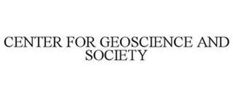 CENTER FOR GEOSCIENCE AND SOCIETY