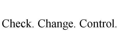 CHECK. CHANGE. CONTROL.