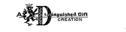 A DISTINGUISHED GIFT CREATION