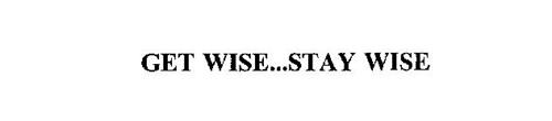 GET WISE...STAY WISE