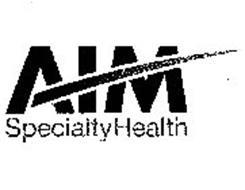 AIM SPECIALTY HEALTH Trademark of American Imaging ...