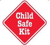 CHILD SAFE KIT