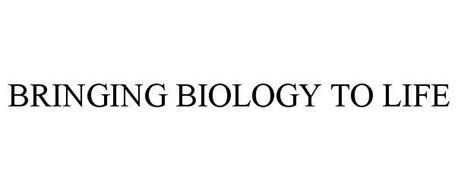 BRINGING BIOLOGY TO LIFE