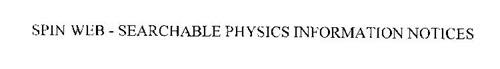 SPIN WEB-SEARCHABLE PHYSICS INFORMATION NOTICES